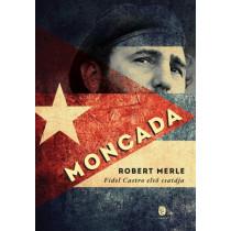 Moncada- Fidel Castro első csatája