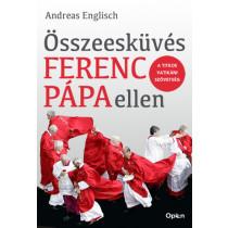 Összeesküvés Ferenc pápa ellen- A titkos vatikáni szövetség