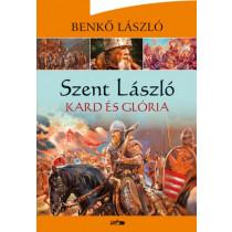 Szent László - Kard és glória